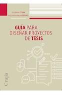 Papel GUIA PARA DISEÑAR PROYECTOS DE TESIS (COLECCION INCLUSIONES) (RUSTICA)