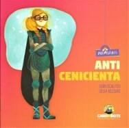 Papel ANTI CENICIENTA (COLECCION ANTI CLASICOS) (ILUSTRADO)