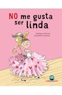 Papel NO ME GUSTA SER LINDA (ILUSTRADO) (RUSTICA)
