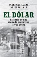 Papel DOLAR HISTORIA DE UNA MONEDA ARGENTINA [1930-2019]
