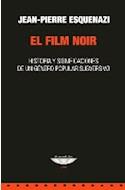 Papel FILM NOIR HISTORIA Y SIGNIFICACIONES DE UN GENERO POPULAR SUBVERSIVO (COLECCION CINE)