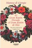Papel GRAN RATON DORADO EL GRAN RATON DE LILAS RELATOS EROTICOS COMPLETOS (COLECCION LATINOAMERICANA)
