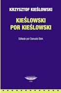 Papel KIESLOWSKI POR KIESLOWSKI (COLECCION CINE) [EDITADO POR DANUSIA STOK]