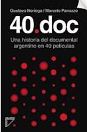 Papel 40 DOC UNA HISTORIA DEL DOCUMENTAL ARGENTINO EN 40 PELICULAS