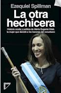 Papel OTRA HECHICERA HISTORIA OCULTA Y POLITICA DE MARIA EUGENIA VIDAL (RUSTICA)