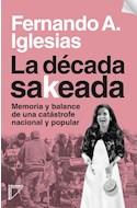 Papel DECADA SAKEADA MEMORIA Y BALANCE DE UNA CATASTROFE (RUSTICA)