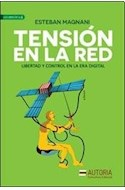 Papel TENSION EN LA RED LIBERTAD Y CONTROL EN LA ERA DIGITAL