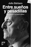 Papel ENTRE SUEÑOS Y PESADILLAS MEMORIAS DE UNA PASION POLITICA
