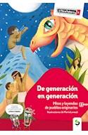 Papel DE GENERACION EN GENERACION MITOS Y LEYENDAS DE PUEBLOS ORIGINARIOS (LITERATUBERS ROJO 4) (+9 AÑOS)