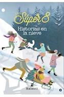 Papel HISTORIAS EN LA NIEVE (COLECCION LAS SUPER 8 [3])