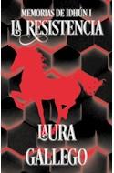 Papel RESISTENCIA (MEMORIAS DE IDHUN 1) (COLECCION NARRATIVA JUVENIL)