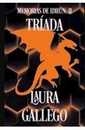 Papel TRIADA [MEMORIAS DE IDHUN 2] (COLECCION NARRATIVA JUVENIL)