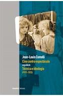 Papel CINE CONTRA ESPECTACULO SEGUIDO DE TECNICA E IDEOLOGIA  (1971-1972)
