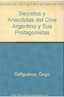 Papel SECRETOS Y ANECDOTAS DEL CINE ARGENTINO Y SUS PROTAGONI
