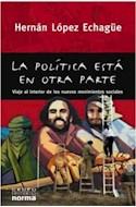 Papel POLITICA ESTA EN OTRA PARTE VIAJE AL INTERIOR DE LOS NUVOS MOVIMENTOS SOCIALES (VITRAL)