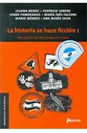 Papel HISTORIA SE HACE FICCION I PARA PENSAR LAS EFEMERIDES EN EL AULA (NARRATIVA HISTORICA) (RUSTICA)