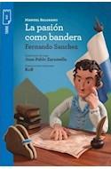 Papel MANUEL BELGRANO LA PASION COMO BANDERA (TORRE DE PAPEL AZUL) (+9 AÑOS) (HISTORIA)