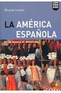 Papel AMERICA ESPAÑOLA LA DE LA UTOPIA AL ESTALLIDO