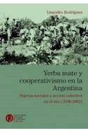 Papel YERBA MATE Y COOPERATIVISMO EN LA ARGENTINA (COLECCION CONVERGENCIA ENTRE MEMORIA Y SOCIEDAD)