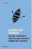 Papel OTRO EL MISMO / PARA LAS SEIS CUERDAS / ELOGIO DE LA SO  MBRA (CONTEMPORANEA)