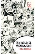 Papel TAN SOLO EL MENSAJERO (COLECCION GRAN ANGULAR)
