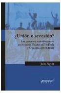 Papel UNION O SECESION LOS PROCESOS CONSTITUYENTES EN ESTADOS UNIDOS 1776-1787 Y ARGENTINA 1810-1862