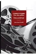 Papel CUERPO Y CUADRO CINE ETICA Y POLITICA LA MAQUINA CINE Y LA OBSTRUCCION DE LO VISIBLE [VOLUMEN 1]