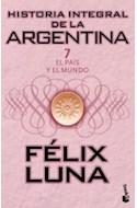 Papel HISTORIA INTEGRAL DE LA ARGENTINA 7 EL PAIS Y EL MUNDO (BIBLIOTECA FELIX LUNA)