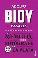 Papel AVENTURA DE UN FOTOGRAFO EN LA PLATA (BIOY 100 AÑOS)