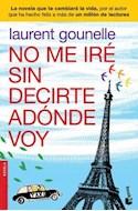 Papel NO ME IRE SIN DECIRTE ADONDE VOY (SERIE NOVELA)  BOOKET