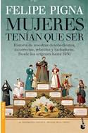Papel MUJERES TENIAN QUE SER HISTORIA DE NUESTRAS DESOBEDIENTES INCORRECTAS REBELDES Y LUCHADORA