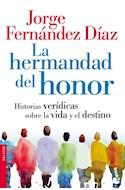 Papel HERMANDAD DEL HONOR HISTORIAS VERIDICAS SOBRE LA VIDA Y EL DESTINO (COLECCION RELATOS)