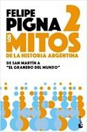 Papel MITOS DE LA HISTORIA ARGENTINA 2 DE SAN MARTIN A EL GRANERO DEL MUNDO