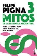 Papel MITOS DE LA HISTORIA ARGENTINA 3 DE LA LEY SAENZ PEÑA A LOS ALBORES DEL PERONISMO
