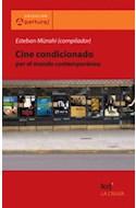 Papel CINE CONDICIONADO POR EL MUNDO CONTEMPORANEO (COLECCION  APERTURAS)