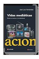 Papel VIDAS MEDIATICAS ENTRE LO MASIVO Y LO INDIVIDUAL (COLECCION INCLUSIONES)