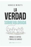 Papel VERDAD SOBREVALORADA MANUAL DE CONTROL Y MANEJO DE RUMORES (COLECCION COMUNICACION)