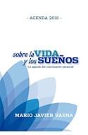 Papel AGENDA 2018 SOBRE LA VIDA Y LOS SUEÑOS LA AGENDA DEL CRECIMIENTO PERSONAL (CARTONE) (ANILLADO)