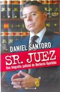 Papel SR JUEZ UNA BIOGRAFIA JUDICIAL DE NORBERTO OYARBIDE