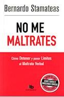 Papel NO ME MALTRATES COMO DETENER Y PONER LIMITES AL MALTRATO VERBAL