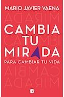 Papel CAMBIA TU MIRADA PARA CAMBIAR TU VIDA (RUSTICA)