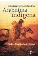 Papel HISTORIAS DESCONOCIDAS DE LA ARGENTINA INDIGENA