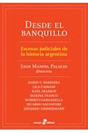 Papel DESDE EL BANQUILLO ESCENAS JUDICIALES DE LA HISTORIA ARGENTINA (COLECCION ENSAYO)