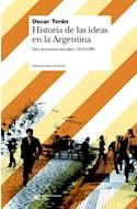 Papel HISTORIA DE LAS IDEAS EN LA ARGENTINA DIEZ LECCIONES INICIALES 1810-1980 (BIBLI. BASICA DE HISTORIA)