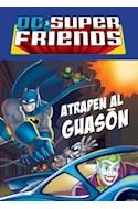 Papel ATRAPEN AL GUASON (DC SUPER FRIENDS) (OJOS DE PAPEL)