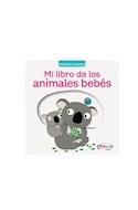 Papel MI LIBRO DE LOS ANIMALES BEBES (COLECCION PEQUEÑOS CURIOSOS) (CARTONE)