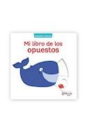 Papel MI LIBRO DE LOS OPUESTOS (COLECCION PEQUEÑOS CURIOSOS 7) (CARTONE)