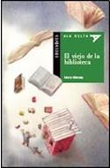 Papel VIEJO DE LA BIBLIOTECA (COLECCION ALA DELTA VERDE 13) (LECTORES AVANZADOS)