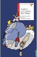 Papel ANDREA Y EL CUARTO REY MAGO (COLECCION ALA DELTA ROJA 39) (5 AÑOS)