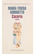 Papel CACERIA (CUENTOS) [PREMIO HANS CHRISTIAN ANDERSEN 2012] (COLECCION LITERATURA MONDADORI)